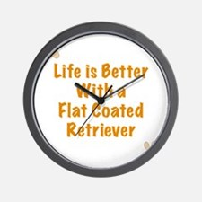 Life is better with a Flat Coated Retri Wall Clock