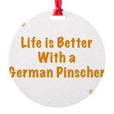 Life is better with a German Pinsch Ornament