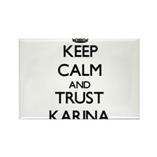 Keep Calm and trust Karina Magnets