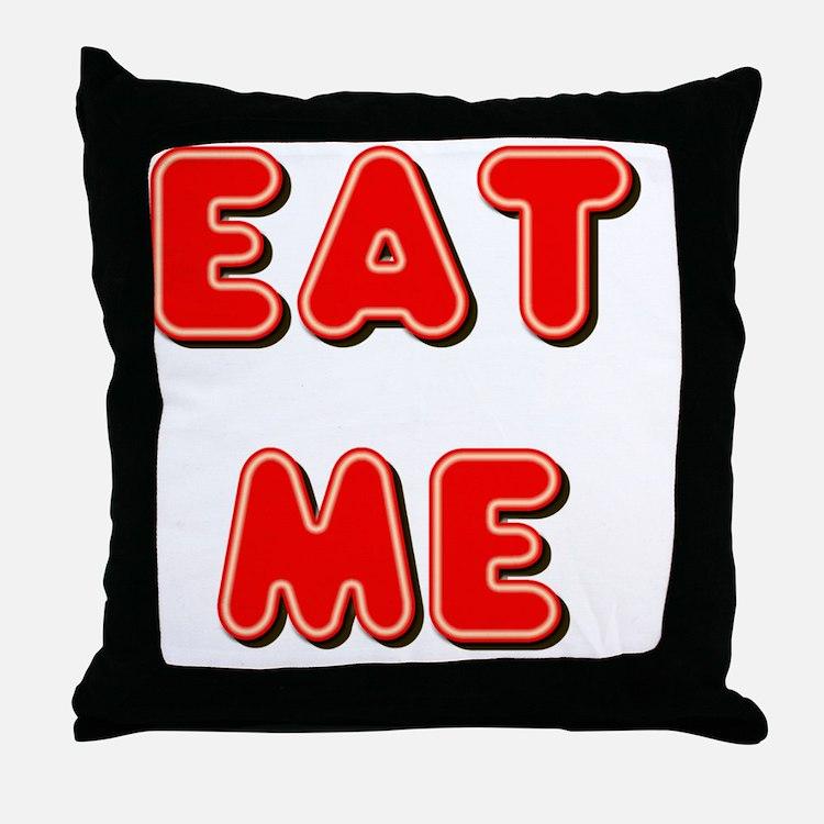 Eat Me Throw Pillow