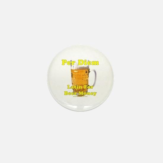 """Per Diem - Latin For """"Beer Money"""" - Beer Mini Butt"""