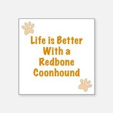 "Life is better with a Redbo Square Sticker 3"" x 3"""
