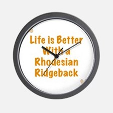 Life is better with a Rhodesian Ridgeba Wall Clock