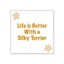 """Life is better with a Silky Square Sticker 3"""" x 3"""""""