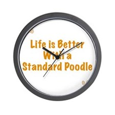 Life is better with a Standard Poodle Wall Clock