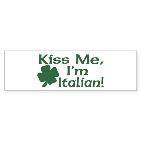 Kiss Me I'm Italian Bumper Sticker