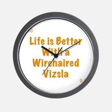 Life is better with a Wirehaired Vizsla Wall Clock