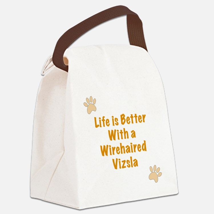 Life is better with a Wirehaired  Canvas Lunch Bag