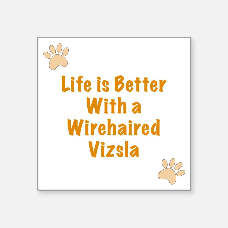 "Life is better with a Wireh Square Sticker 3"" x 3"""