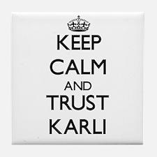 Keep Calm and trust Karli Tile Coaster