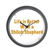 Life is better with a Shiloh Shepherd Wall Clock
