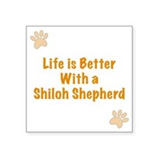 "Life is better with a Shilo Square Sticker 3"" x 3"""