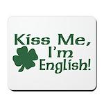 Kiss Me I'm English Mousepad