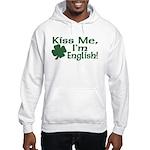 Kiss Me I'm English Hooded Sweatshirt