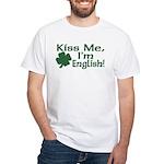 Kiss Me I'm English White T-Shirt