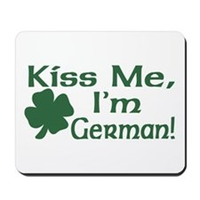 Kiss Me I'm German Mousepad
