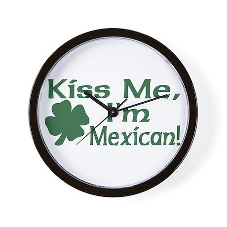 Kiss Me I'm Mexican Wall Clock