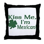 Kiss Me I'm Mexican Throw Pillow