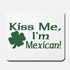 Kiss Me I'm Mexican Mousepad