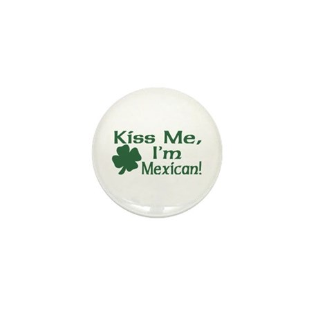 Kiss Me I'm Mexican Mini Button (10 pack)