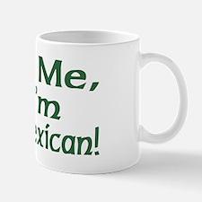 Kiss Me I'm Mexican Mug