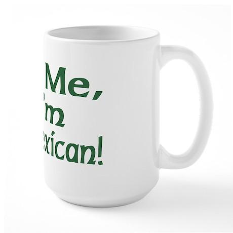 Kiss Me I'm Mexican Large Mug