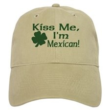 Kiss Me I'm Mexican Baseball Cap