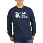 Kiss Me I'm Spanish Long Sleeve Dark T-Shirt