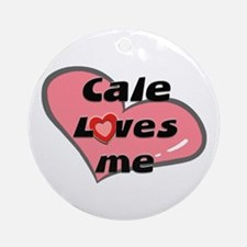 cale loves me  Ornament (Round)