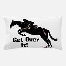 Get Over It! Horse Jumper Pillow Case