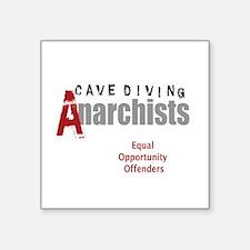 "Cave Diving Anarchists (rou Square Sticker 3"" x 3"""
