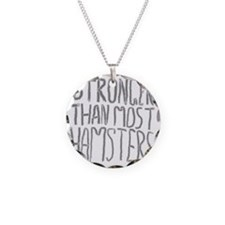 Stronger Than Most Hamsters. Necklace