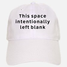 This Space Intentionally Left Blank Hat Baseball Baseball Cap