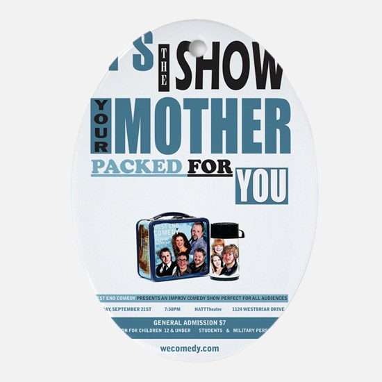 The Show Your Mom Packed Oval Ornament
