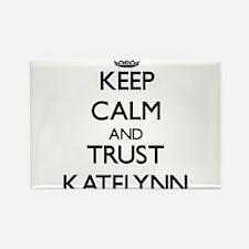 Keep Calm and trust Katelynn Magnets