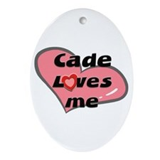 cade loves me  Oval Ornament