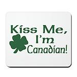 Kiss Me I'm Canadian Mousepad