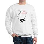 Got Monkey? Sweatshirt