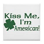 Kiss Me I'm American Tile Coaster