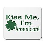 Kiss Me I'm American Mousepad