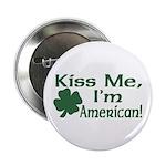 Kiss Me I'm American Button