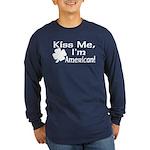 Kiss Me I'm American Long Sleeve Dark T-Shirt