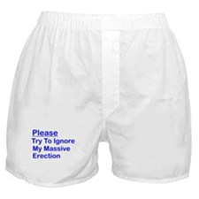 Please Try To Ignore My Massi Boxer Shorts