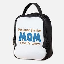Because Im the Mom Neoprene Lunch Bag