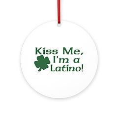 Kiss Me I'm a Latino Ornament (Round)