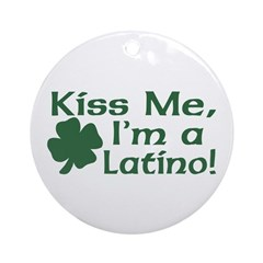 Kiss Me I'm a Latino Ornament (Round)
