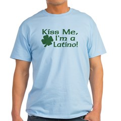 Kiss Me I'm a Latino T-Shirt