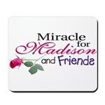 Miracle for Madison and Frien Mousepad