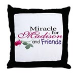 Miracle for Madison and Frien Throw Pillow