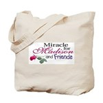 Miracle for Madison and Frien Tote Bag